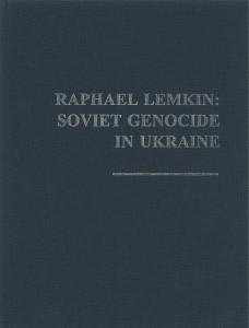 Raphael Lemkin Soviet Genocide in Ukraine