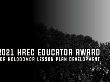 2021 HREC Educator Award for Holodomor Lesson Plan Development