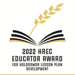 HREC EDUCATOR AWARD FOR HOLODOMOR LESSON PLAN DEVELOPMENT