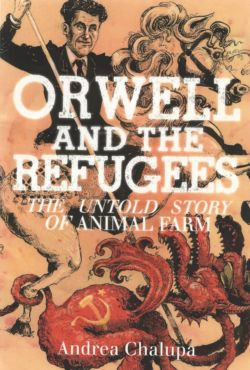 Orwell and the Refugees - Chalupa