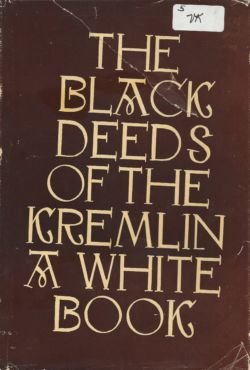 The Black Deeds of the Kremlin a White Book