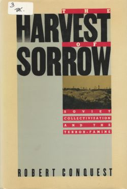 Conquest, R., Harvest of Sorrow: Soviet Collectivization and the Terror Famine. . Classic account of the Holodomor by one of the pioneers in Holodomor studies. Oxford University Press, 1987.